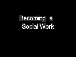 Becoming  a  Social Work