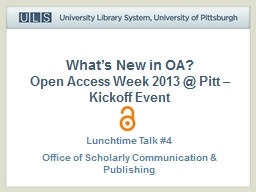 What's New in OA? Open Access Week 2013 @ Pitt – Kickoff Event