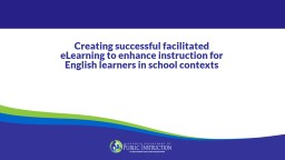 C reating  successful  facilitated eLearning to enhance instruction for English learners in school