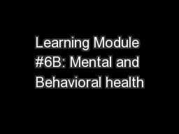 Learning Module #6B: Mental and Behavioral health