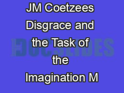 JM Coetzees Disgrace and the Task of the Imagination M