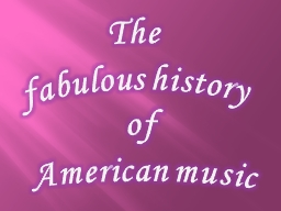 The  fabulous history  of