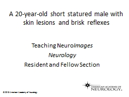 A  20 -year-old  short statured male with skin lesions and brisk reflexes