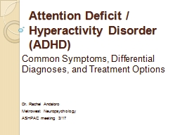 Attention Deficit / Hyperactivity Disorder (ADHD)