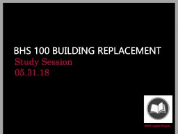BHS 100 BUILDING REPLACEMENT