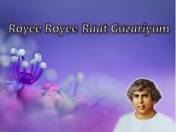 Royee   Royee   Raat   Guzariyum