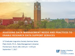 Assessing Data Management Needs and Practices to Enable Research Data Support Services