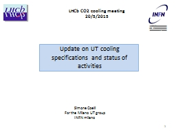 Update on UT cooling specifications and status of activities