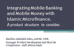 Integrating Mobile Banking and Mobile Money with Islamic Microfinance.