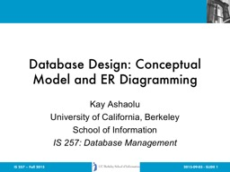 IS 257 – Fall 2015 Database Design: Conceptual Model and ER Diagramming