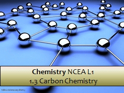 Chemistry  NCEA L1 1.3 Carbon Chemistry