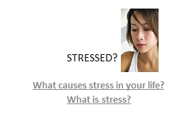 STRESSED? What causes stress in your life?