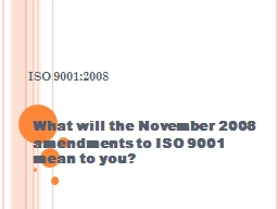 ISO 9001:2008 What will the November 2008