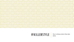 # killerstyle How to discuss style in the style essay