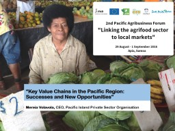 """"""" Key Value Chains in the Pacific Region: Successes and New Opportunities"""""""