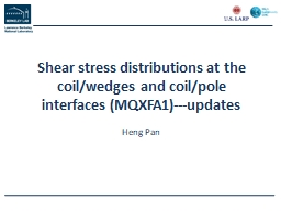 Shear stress distributions at the coil/wedges and coil/pole interfaces (MQXFA1)---updates