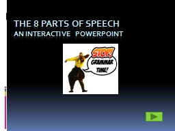 The 8 Parts of Speech An Interactive PowerPoint