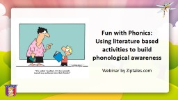 Fun with Phonics:  Using literature based activities to build phonological awareness