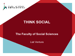 THINK SOCIAL The  Faculty of Social Sciences