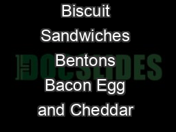 Biscuit Sandwiches Bentons Bacon Egg and Cheddar