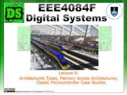 Lecture 10: Architectures Types, Memory Access Architectures, Flynn's Taxonomy, Classic Microcont