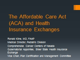 The Affordable Care Act (ACA) and Health Insurance Exchanges