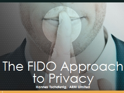 The FIDO Approach  to Privacy