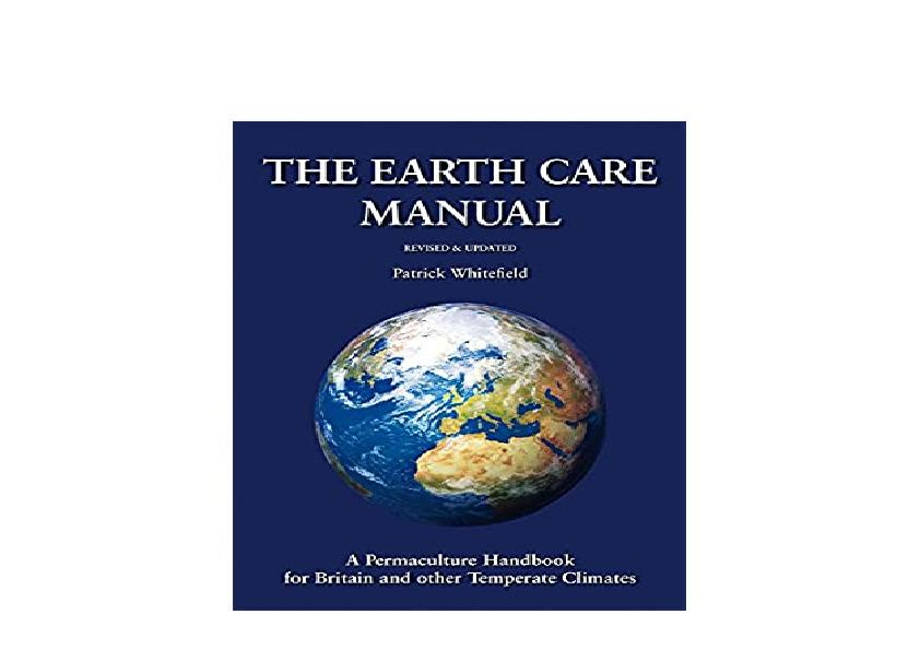 EPUB FREE  The Earth Care Manual A Permaculture Handbook for Britain and Other Temperate Climates