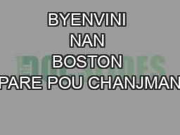 BYENVINI NAN BOSTON PARE POU CHANJMAN
