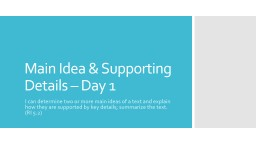 Main Idea & Supporting Details – Day 1