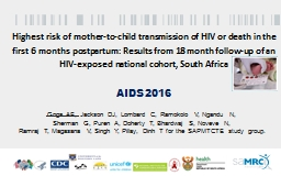 Highest risk of mother-to-child transmission of HIV or death in the first 6 months postpartum: Resu
