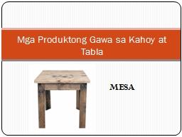 Mga Produktong Gawa sa Kahoy at Tabla