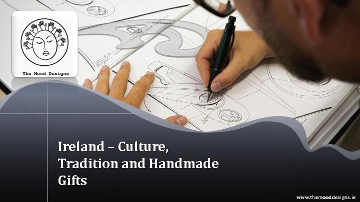 Ireland – Culture, Tradition and Handmade Gifts