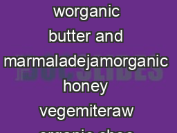 BREAD  CIRCUS WHOLEFOODS CANTEEN Breakfast Tuesday  th October     worganic butter and marmaladejamorganic honey vegemiteraw organic choc coconut butter homemade almond butter  wa heavy drizzle o PowerPoint PPT Presentation