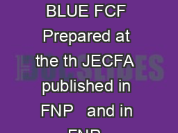 BRILLIANT BLUE FCF Prepared at the th JECFA  published in FNP   and in FNP
