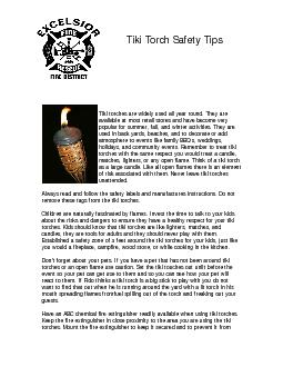 Tiki Torch Safety Tips  Tiki torches are widely used all year round. T