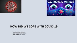 HOW DID WE COPE WITH COVID-19