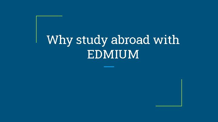 Why study abroad with edmium