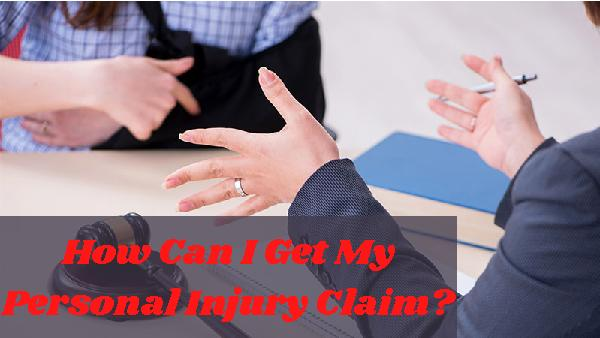 How Can I Get My Personal Injury Claim?