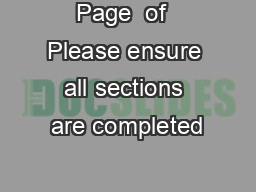 Page  of  Please ensure all sections are completed