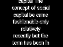 OECD Insights Human Capital What is social capital The concept of social capital be came fashionable only relatively recently but the term has been in use for almost a century while the ideas behind