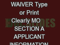 MISSOURI DEPARTMENT OF HEALTH AND SENIOR SERVICES APPLICATION FOR GOOD CAUSE WAIVER Type or Print Clearly MO     SECTION A APPLICANT INFORMATION LAST NAME FIRST NAME MIDDLE NAME PREVIOUS NAMES USED L