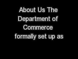 About Us The Department of Commerce formally set up as