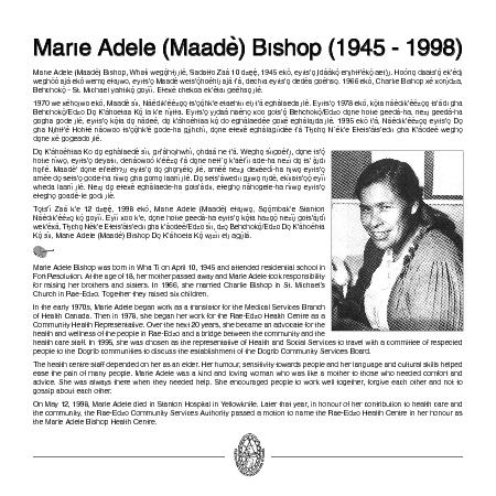 Marie Adele Bishop was born in Wha Ti on April 10 1945 and attended r