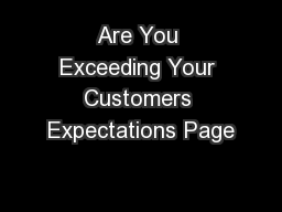 Are You Exceeding Your Customers Expectations Page PowerPoint PPT Presentation