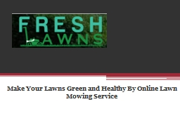 Make Your Lawns Green and Healthy By Online Lawn Mowing Service