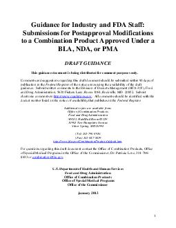 Guidance for Industry and FDA Staff Submissions for Postapproval Modifications to a Combination Product Approved Under a BLA NDA or PMA DRAFT GUIDANCE This guidance document is being di stributed for  PowerPoint PPT Presentation