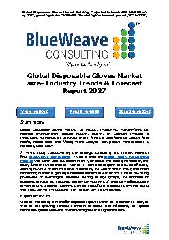 global disposable gloves market was worth USD 10.2 Billion in 2020 and is further projected to reach USD 18.8 Billion by 2027