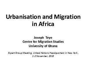 Urbanisation and Migration in AfricaJoseph  TeyeCentre for Migration S