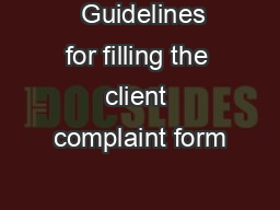 Guidelines for filling the client complaint form